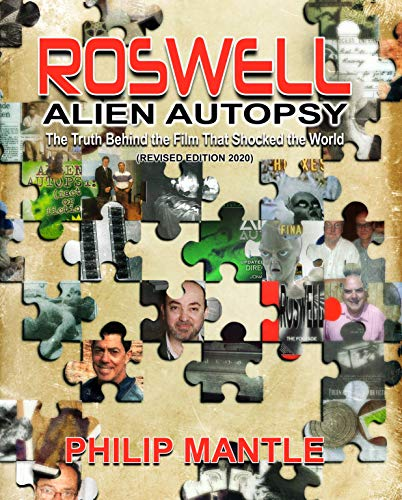ROSWELL ALIEN AUTOPSY: The Truth Behind The Film That Shocked The World (Revised Edition) (English Edition)