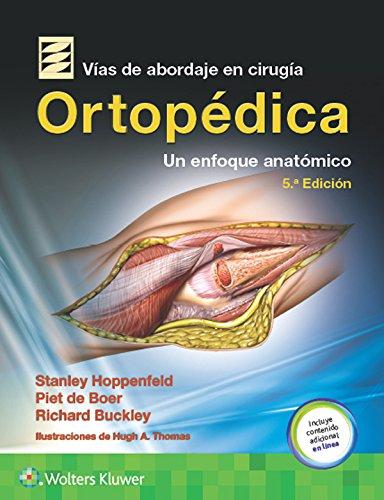 Vías de abordaje de cirugía ortopédica. Un enfoque anatómico (Spanish Edition)