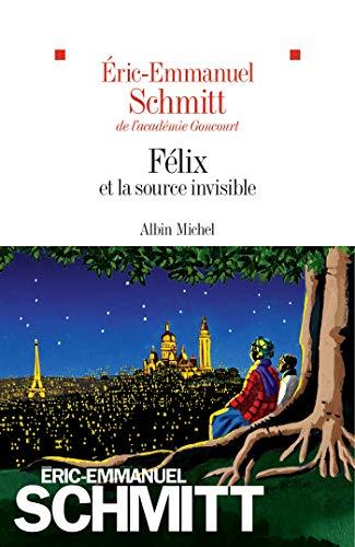 Félix et la source invisible: Roman