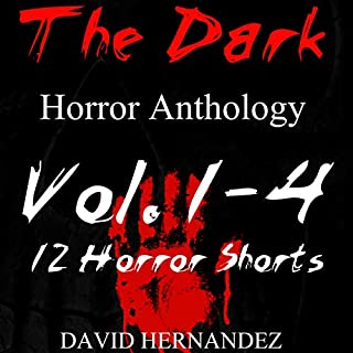 The Dark, Volumes 1-4                   By:                                                                                                                                 David Hernandez                               Narrated by:                                                                                                                                 Commodore James                      Length: 3 hrs and 34 mins     3 ratings     Overall 3.7