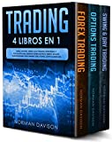 Trading: 4 LIBROS EN 1. Forex, Options, Swing & Day Trading. Estrategias y Psicología Para Generar Dinero En Poco Tiempo. Incluye: Passive Income, Stock Market, ETFs, Futures, Cryptocurrencies