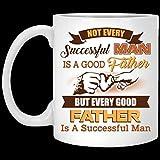 N\A Good Father Is A Successful Man Taza de café de cerámica - Taza Blanca - Taza Divertida de Navidad y San Valentín - Taza de café 11.Oz