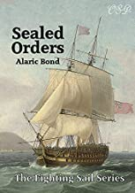 Sealed Orders (The Fighting Sail Series Book 11)