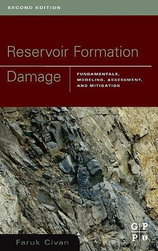 Reservoir Formation Damage: Fundamentals, Modeling, Assessment, and Mitigation