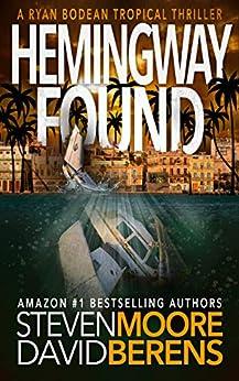 Hemingway Found: A Ryan Bodean Tropical Thriller by [David F. Berens, Steven Moore]