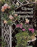 Gärten phantasievoll gestalten: Die besten Ideen führender Gartendesigner