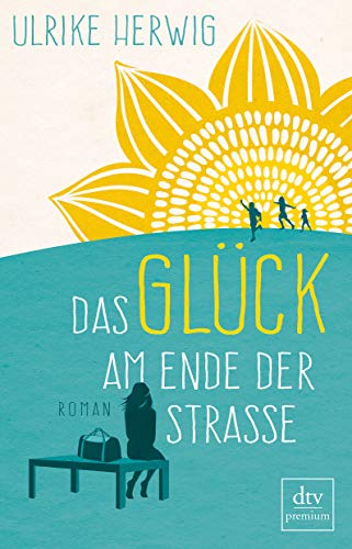 Buchseite und Rezensionen zu 'Das Glück am Ende der Straße: Roman' von Ulrike Herwig