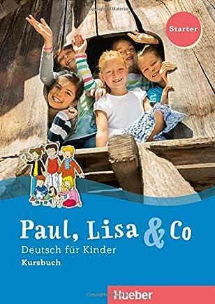 Paul, Lisa & Co Starter. Deutsch für Kinder. Kursbuch: Deutsch als Fremdsprache [Lingua tedesca]