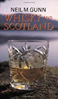 Whisky and Scotland: A Practical and Spiritual Survey