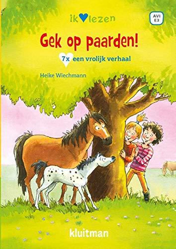 Gek op paarden: 7 x een vrolijk verhaal (Ik hou van lezen)