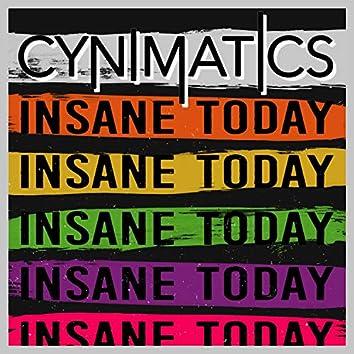 Insane Today