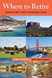Where to Retire, 8th: America's Best & Most Affordable Places (Choose Retirement Series)