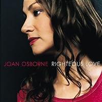 Righteous Love by Joan Osborne (2000-09-12)