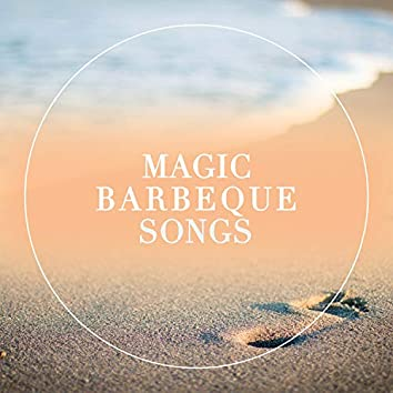 Magic Barbeque Songs