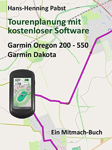 Tourenplanung mit kostenloser Software Teil 2 Garmin Oregon 200 - 550 Garmin Dakota