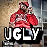 Ugly [Explicit]