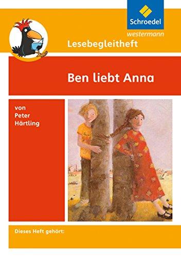 Lesebegleithefte zu Ihrer Klassenlektüre: Lesebegleitheft zum Titel Ben liebt Anna von Peter Härtling: Einzelheft: zu Ihrer Klassenlektüre / Einzelheft