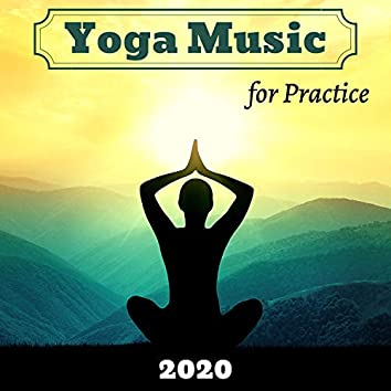 Yoga Music for Practice 2020 - Must Have Meditation Songs to Prepare for your Lesson