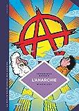 La petite Bédéthèque des Savoirs - Tome 29 - L'Anarchie. Théories et pratiques libertaires.