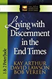 Living with Discernment in the End Times (The New Inductive Study Series)