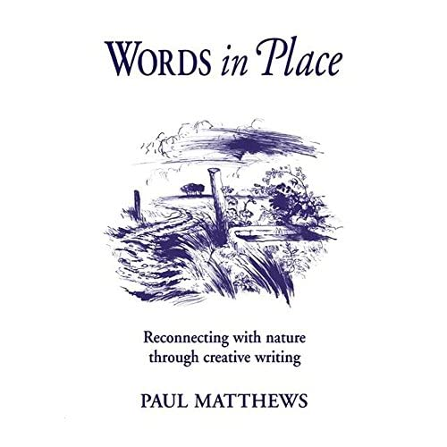 Words in Place: Reconnecting With Nature Through Creative Writing