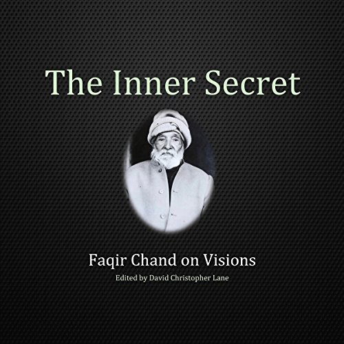 The Inner Secret: Faqir Chand on Visions audiobook cover art