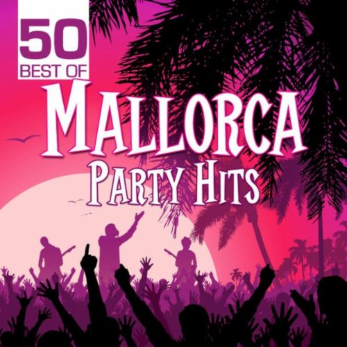 50 Best of Mallorca Party Hits