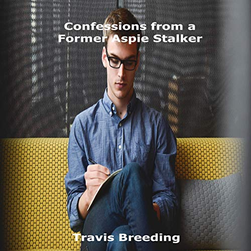 Confessions from a Former Aspie Stalker audiobook cover art