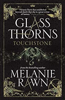 Glass Thorns: Touchstone (Book One)