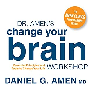 Dr. Amen's Change Your Brain Workshop audiobook cover art