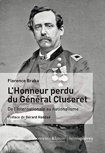 L'honneur perdu de Gustave Cluseret: De l'internationalisme au nationalisme