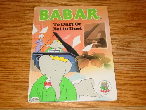 Babar: To Duet Or Not to Duet (Babar Series)