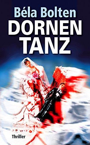 Dornentanz: Thriller (Berg und Thal ermitteln 19)