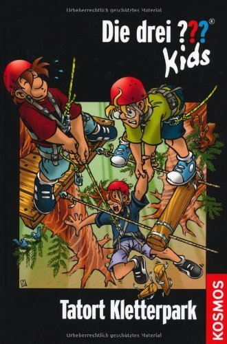 Die drei ??? Kids. Tatort Kletterpark (drei Fragezeichen) by Imported by Yulo inc.(1905-07-06)