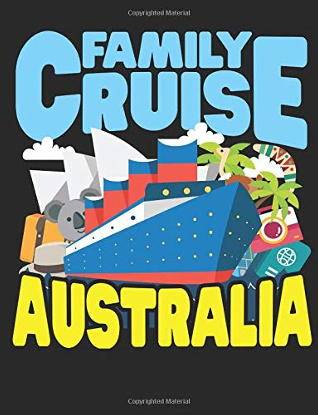 ポルティコ中央君主Family Cruise Australia: A Wide Ruled Composition Notebook For Men, Women, And Children Who Love Australia Cruises