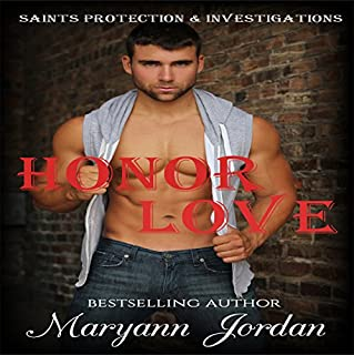 Honor Love     Saints Protection & Investigations              Written by:                                                                                                                                 Maryann Jordan                               Narrated by:                                                                                                                                 Emily Beresford                      Length: 8 hrs and 26 mins     Not rated yet     Overall 0.0