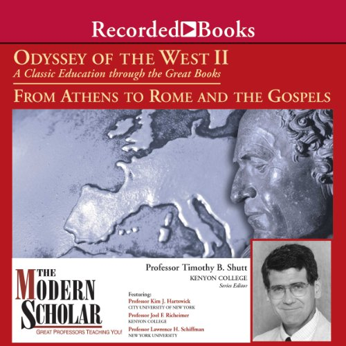 The Modern Scholar: Odyssey of the West II: A Classic Education through the Great Books: From Athens to Rome and the Gospels cover art