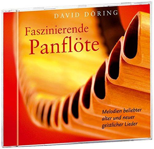Faszinierende Panflöte: Melodien beliebter alter und neuer geistlicher Lieder