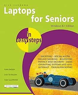 Laptops for Seniors in easy steps, Windows 8.1 Edition