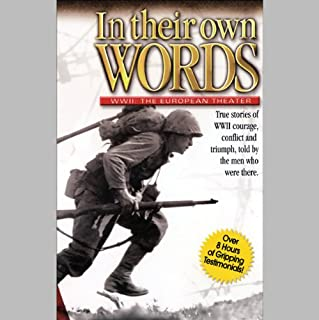 In Their Own Words     World War II, The European Theater               Length: 8 hrs and 18 mins     18 ratings     Overall 4.0