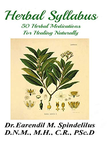 Compare Textbook Prices for Herbal Syllabus: 50 Herbal Medications For Healing Naturally  ISBN 9798682621712 by Spindelilus, Dr. Earendil,Spindelilus, Peggy