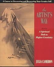 The Artist's Way : A Spiritual Path to Higher Creativity by Julia Cameron (1995-09-12)