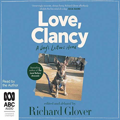 Love, Clancy: A Dog's Letters Home