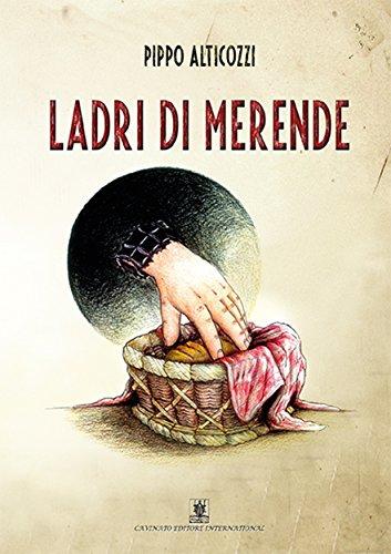 Ladri di Merende (Italian Edition)