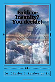 Paperback Faith or Insanity? You decide! Book