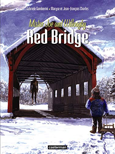 Red Bridge, Tome 2 : Mister Joe and Willoagby