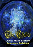 The Chalice: Large Print Edition