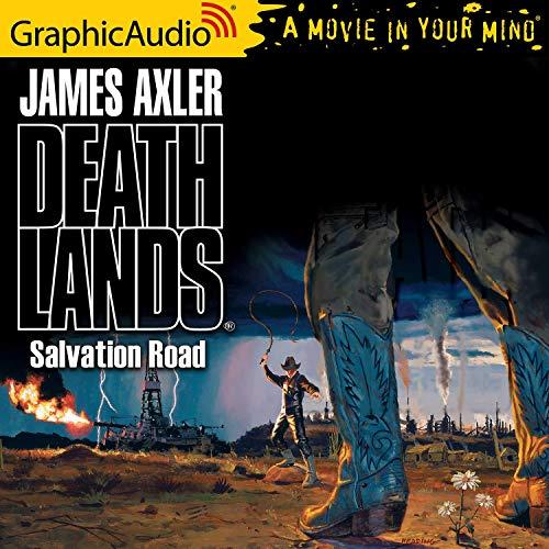 Salvation Road [Dramatized Adaptation] Audiobook By James Axler cover art