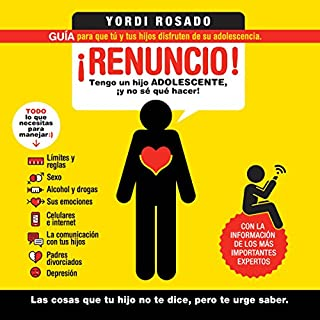 ¡Renuncio! [I Quit!]     Tengo un hijo adolescente, ¡y no sé qué hacer! [I Have a Teenage Son and Do Not Know What to Do!]              By:                                                                                                                                 Yordi Rosado                               Narrated by:                                                                                                                                 Noé Velázquez                      Length: 8 hrs and 30 mins     57 ratings     Overall 4.9