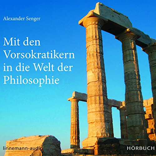 Mit den Vorsokratikern in die Welt der Philosophie                   By:                                                                                                                                 Alexander Senger                               Narrated by:                                                                                                                                 Alexander Senger                      Length: 3 hrs and 3 mins     Not rated yet     Overall 0.0